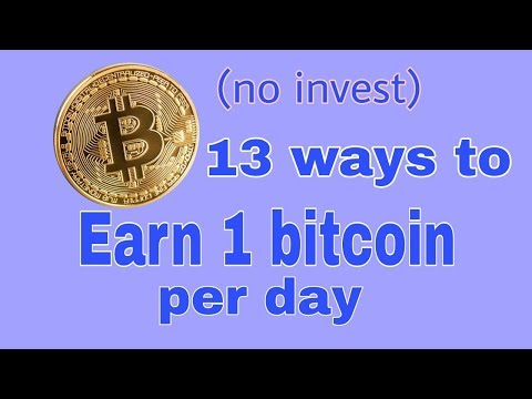 13 Ways to Earn Bitcoin Online - get 1 bitcoin per day
