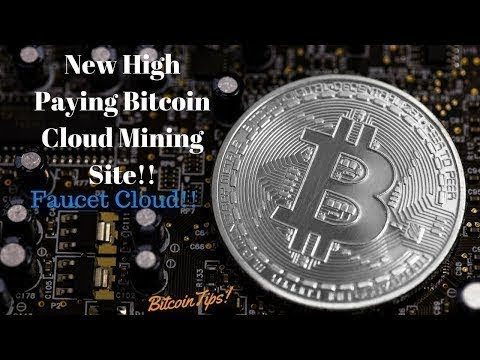 New High Paying Bitcoin Cloud Mining Site!!Faucet Cloud!!(July 2017)