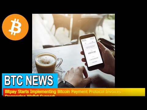 BTC News - Bitpay Starts Implementing Bitcoin Payment Protocol Invoices Decreasing Wallet