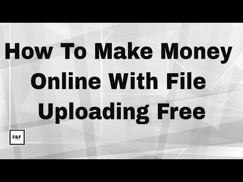 How To Make Money Online With File Uploading Free