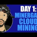 DAY 1: MINERGATE CLOUD MINING…SCAM?