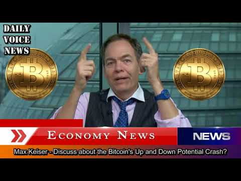 Max Keiser - Discuss about the Bitcoin's Up and Down - Potential Market Crash 2018