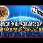 Bitcoin Finally Activating Segwit A New Chapter In Blockchain, Crypto