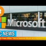 "BTC News – Microsoft Press Office: ""We've Restored Bitcoin as a Payment Option"""