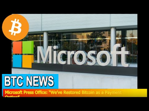 "BTC News - Microsoft Press Office: ""We've Restored Bitcoin as a Payment Option"""