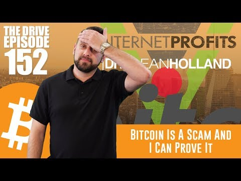 Bitcoin Is A Scam And I Can Prove It. The Drive Episode 152