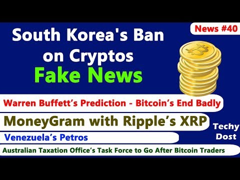 South Korea's Ban on Cryptos - Fake News, Warren Buffet Prediction on Bitcoin, MoneyGram & Ripple