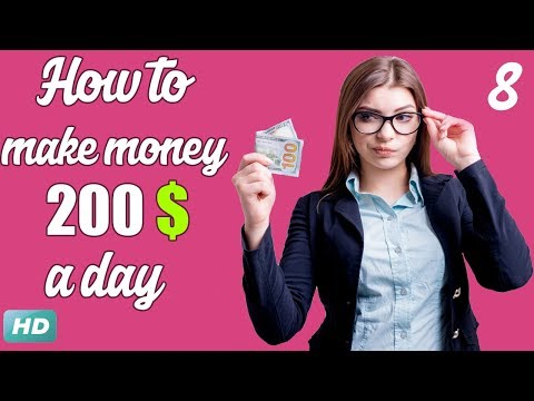 How to Make Money Online  200 $ a day - Section 4 - Lecture 8