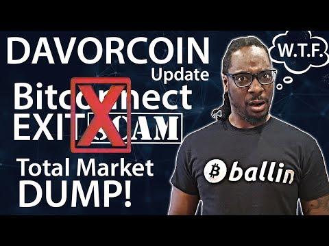 DAVORCOIN update, Bitconnect Exit Scam, Total Market Dump