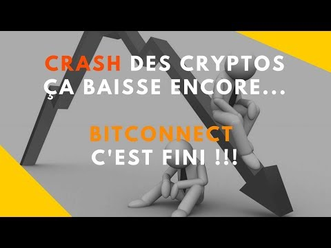 Crash des cryptos, ça baisse encore.. Bitconnect, c'est fini !!! (exit scam)