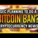 Cryptocurrency News – SEC Banning Bitcoin? Insider Trading? Davorcoin is a SCAM!