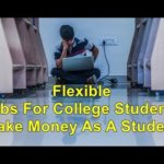 Flexible Jobs For College Students   Make Money As A Student