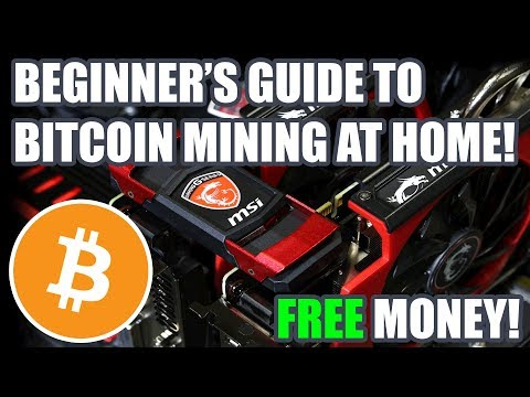 Beginners Guide To Bitcoin Mining At Home! 2018