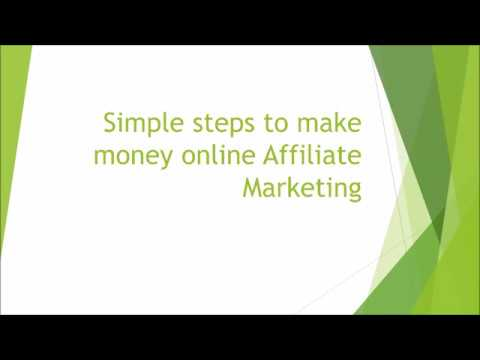 Simple steps to make money online Affiliate Marketing