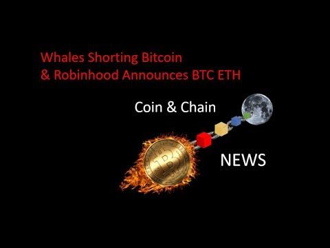 Whales Shorting Bitcoin & Robinhood Announces BTC ETH