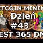 BITCOIN MINING Eksperyment Dzień #43 Co Się Dzieje z Bitcoinem Najsłabszy Dzień Ever
