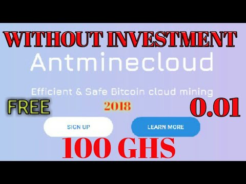 Antminecloud Mining || 100 GHs Free Bitcoin Mining || Earn 0.01 BTC || No Investment || 2018 Site