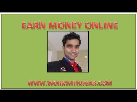 How to make money online ?  www.workwithjigar.com