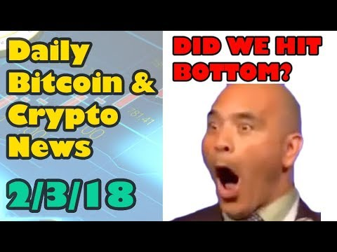 Did We Hit Bottom? [Bitcoin and Cryptocurrency News]