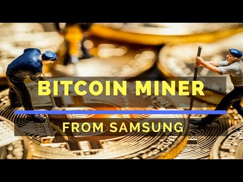 WOW, Samsung Starting To Produce Chip For Bitcoin Mining