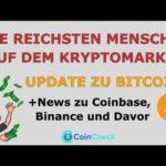 DIE REICHSTEN MENSCHEN AUF DEM KRYPTOMARKT! UPDATE ZU BITCOIN | News zu Coinbase, Binance und Davor