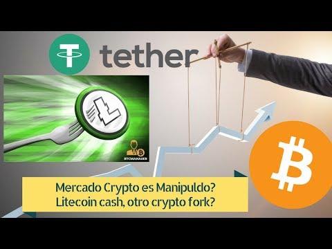 Bitcoin y Crypto es Manipulado? Tether Scam? Litecoin FORK = Litecoin Cash? - Analisis Tecnico