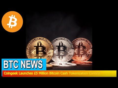 BTC News - Coingeek Launches £5 Million Bitcoin Cash Tokenization Contest