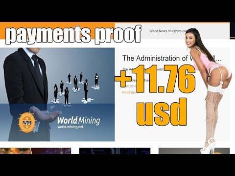 WORLD MINING payments + 11,76 USD The best Bitcoin cloud mining 2018 - Bonus 30 GHS