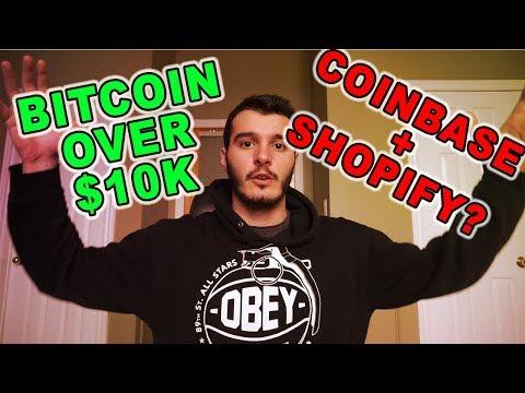 Bitcoin Over $10K AGAIN?! Coinbase Commerce + Shopify Partnership BIG News!