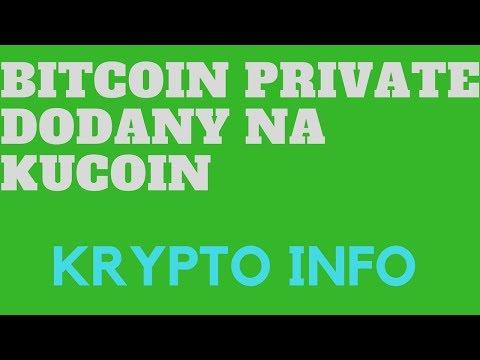 Bitcoin Private dodany na Kucoin