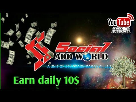 Socialaddworld/earn 10$ - 50$ per day/make money online