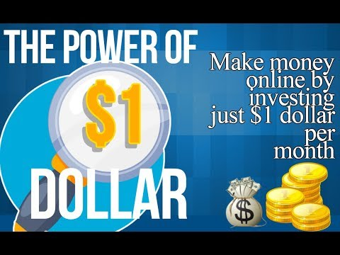 The Power Of Investing Just One Dollar To Make Money Online