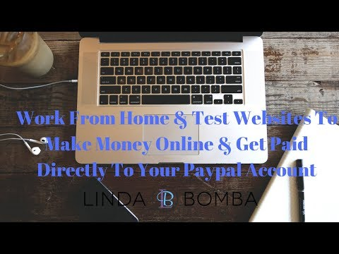 Work From Home & Test Websites To Make Money Online & Get Paid Directly To Your Paypal Account