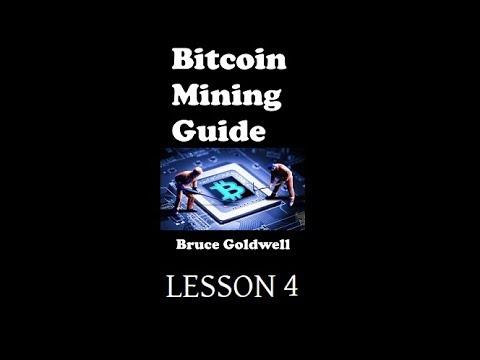 Bitcoin Mining Guide ~ Lesson 4