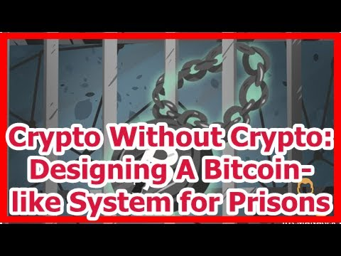 [News] Crypto Without Crypto: Designing A Bitcoin-like System for Prisons