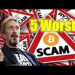 Bitcoin Scam – The 5 Worst Bitcoin Scams – John McAfee Warning