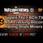 The Bitcoin News Show #74 – More Segwit Txs than BCH Txs, NSA Tracking Bitcoiners, Halong Ships!