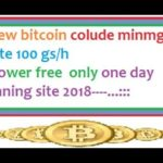 new bitcoin cloude  mining site 100/ghs power free for account registration