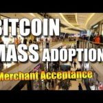BITCOIN MASS ADOPTION LATEST NEWS | MORE MERCHANTS