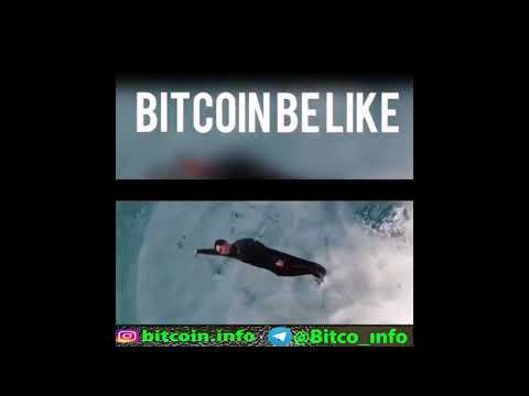 Bitcoin be like