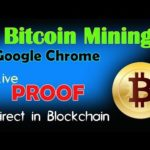 Google Chrome FREE BITCOIN MINING – (Watch)- Live PROOF – No Scam
