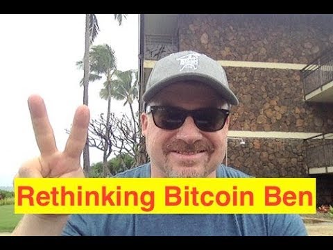 Rethinking Bitcoin Ben's Plan! (Bix Weir)