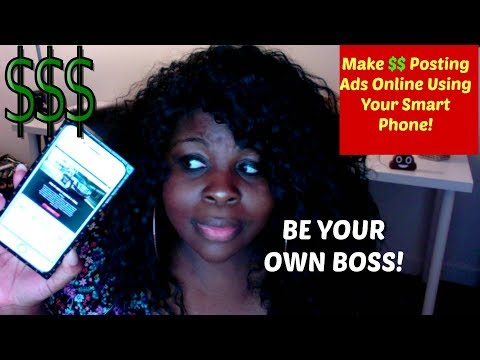 HOW TO MAKE MONEY ONLINE USING YOUR PHONE POSTING ADS!
