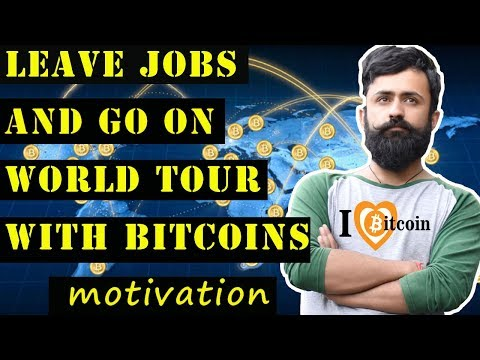 bitcoin success stories| left jobs for bitcoin| Travel around the world with bitcoins