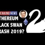 CRYPTO: ETHEREUM BLACK SWAN CRASH IN 2019?! CRYPTOCURRENCY,BITCOIN,LITECOIN,XRP RIPPLE,TRON,EOS NEWS