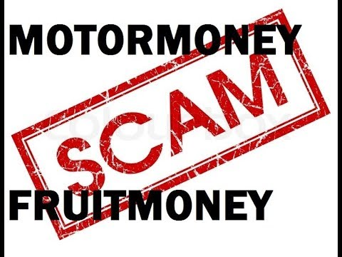 SCAM!! MOTORMONEY Y FRUITMONEY SCAM!!!