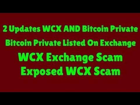 Bitcoin Private Listed On Exchange | WCX Exchange Scam |