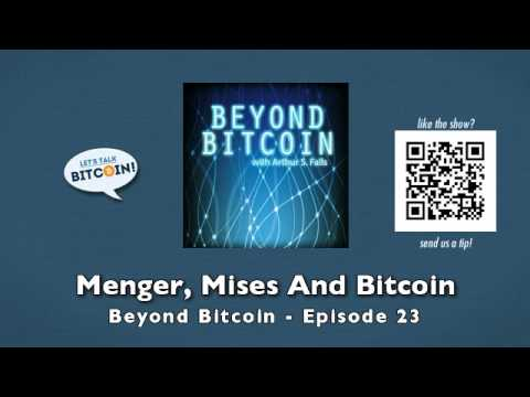 Menger, Mises And Bitcoin - Beyond Bitcoin Episode 23