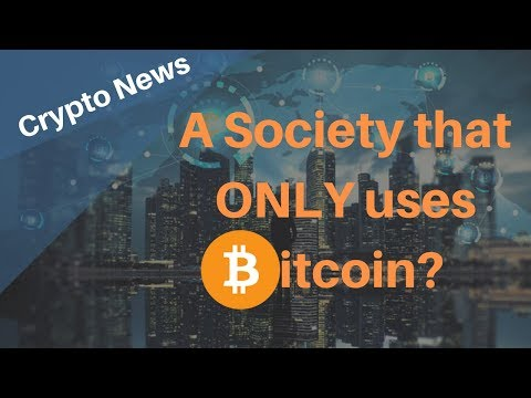 A Society that ONLY uses Bitcoin (BTC)? - Today's Crypto News