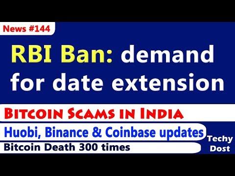 RBI Ban: demand for date extension, Bitcoin Scam, Huobi, Binance & Coinbase updates